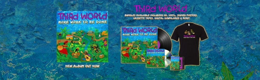 "Third World's ""More Work"" - Out Now"