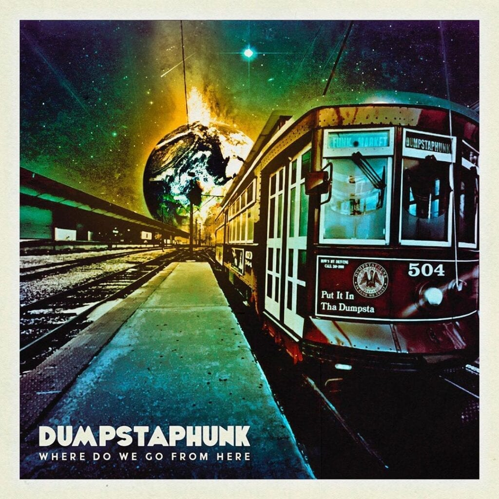 Dumpstaphunk - Where Do We Go From Here cover art