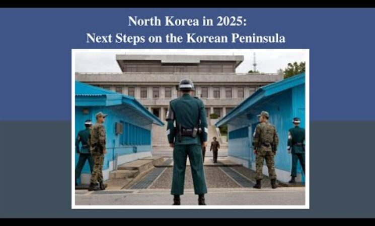 WATCH: North Korea in 2025: Next Steps on the Korean Peninsula