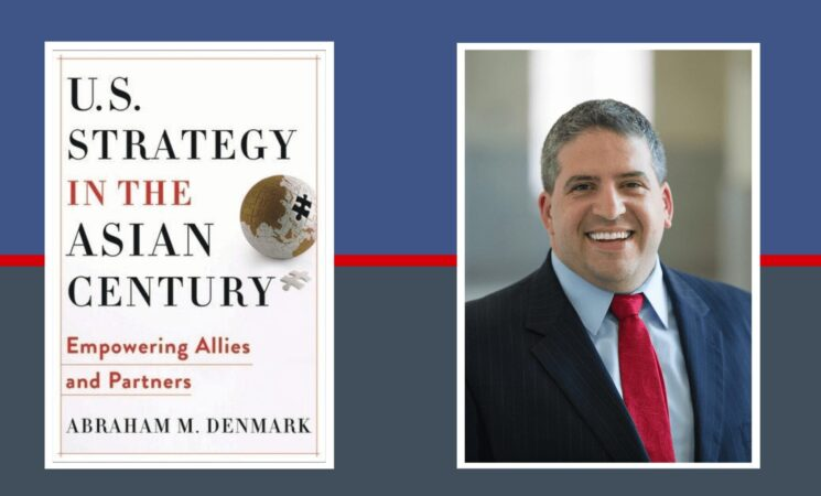 EVENT: U.S. Strategy in the Asian Century with Abraham Denmark
