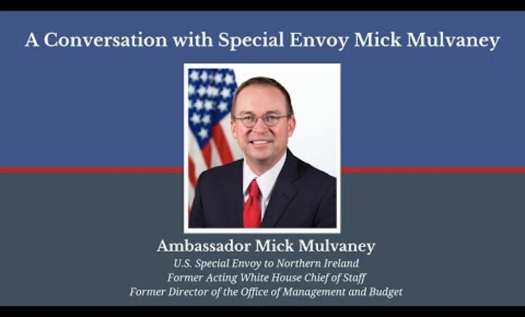 WATCH: A Conversation with Special Envoy Mick Mulvaney